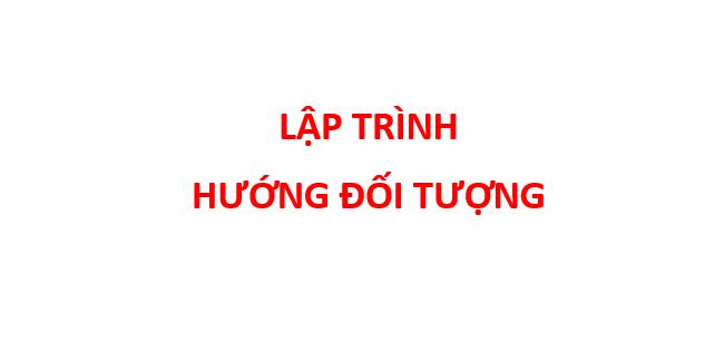 bai giang lap trinh huong doi tuong