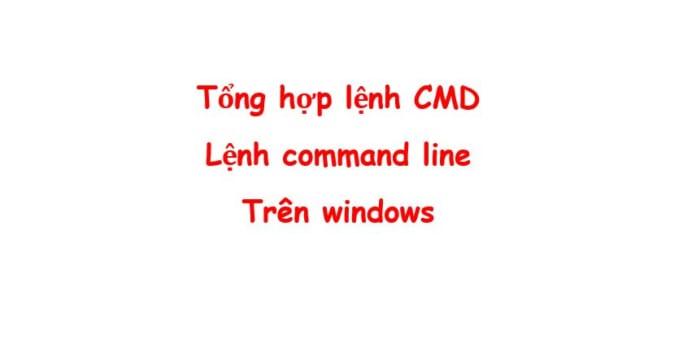 cac lenh cmd command line tren windows 10